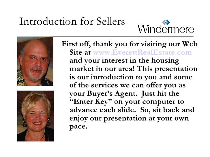 Introduction for Sellers <ul><li>First off, thank you for visiting our Web Site at  www.EverettRealEstate.com  and your in...