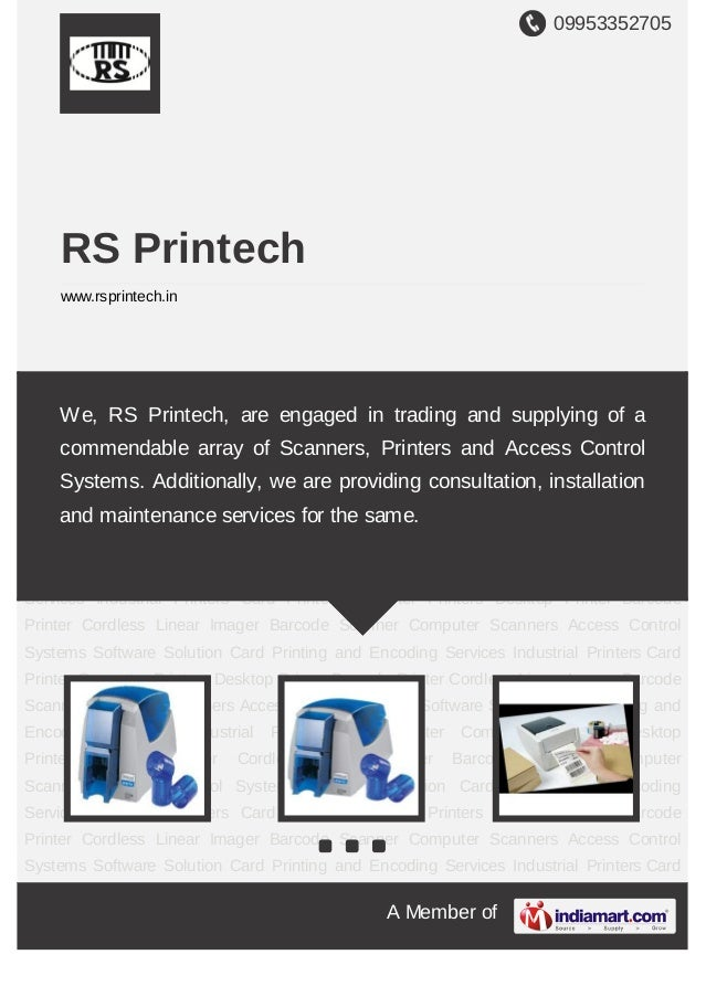 09953352705A Member ofRS Printechwww.rsprintech.inIndustrial Printers Card Printer Computer Printers Desktop Printer Barco...