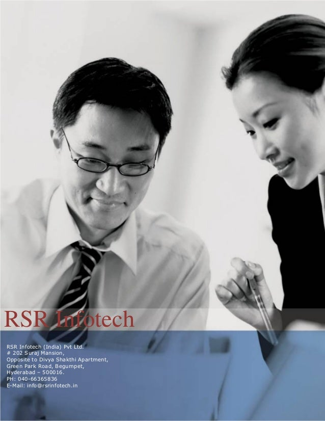 RSR Infotech RSR Infotech (India) Pvt Ltd. # 202 Suraj Mansion, Opposite to Divya Shakthi Apartment, Green Park Road, Begu...