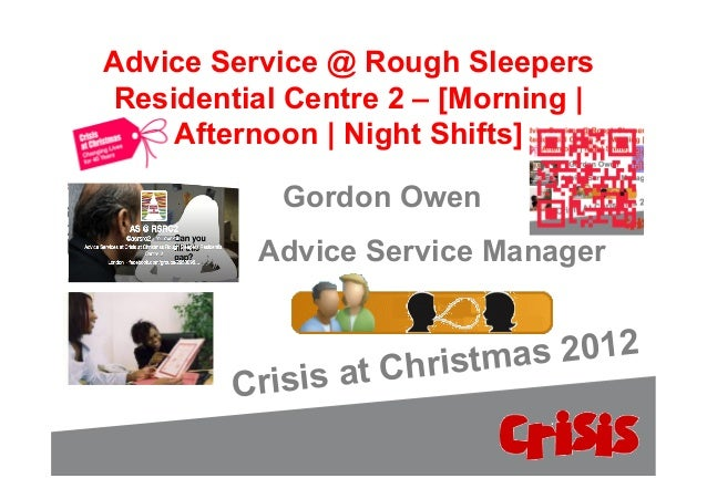 Advice Service @ Rough SleepersResidential Centre 2 – [Morning |    Afternoon | Night Shifts]             Gordon Owen     ...
