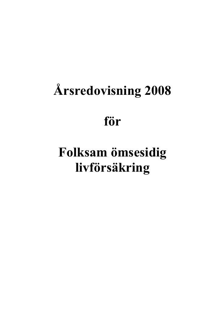 Årsredovisning 2008          för  Folksam ömsesidig    livförsäkring