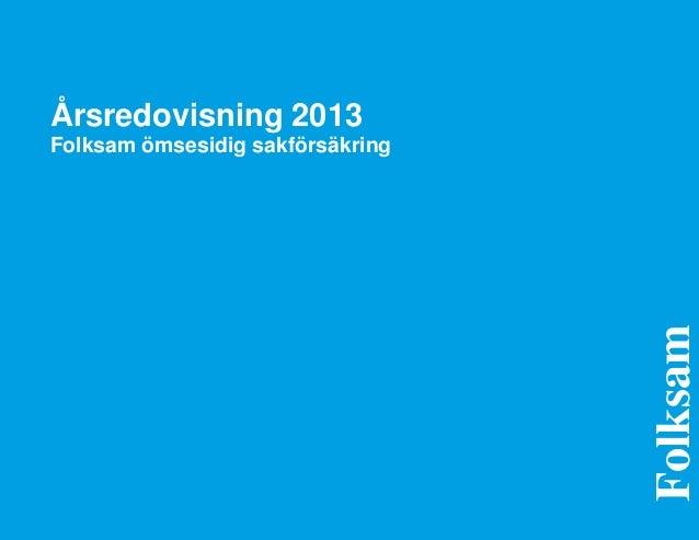 Årsredovisning 2013 Folksam ömsesidig sakförsäkring Folksam