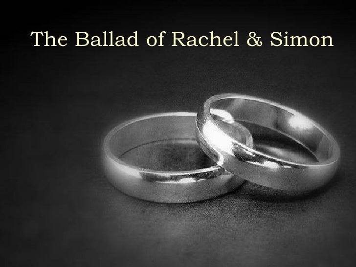 The Ballad of Rachel & Simon