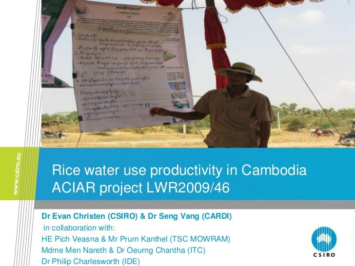 Rice water use productivity in Cambodia  ACIAR project LWR2009/46Dr Evan Christen (CSIRO) & Dr Seng Vang (CARDI)in collabo...