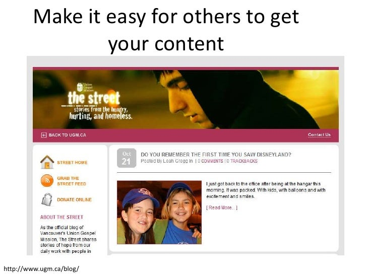 Make it easy for others to get                 your content     http://www.ugm.ca/blog/