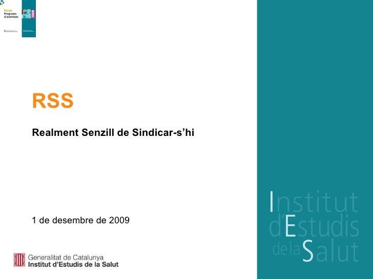RSS Realment Senzill de Sindicar-s'hi 1 de desembre de 2009