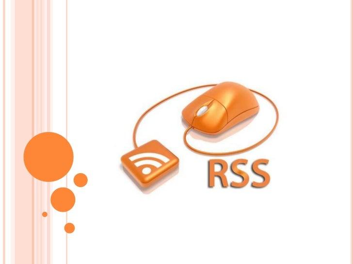 Las siglas de RSS provienen de la expresión en inglés ReallySimple Sindication; es decir, sindicación realmente simple. Es...