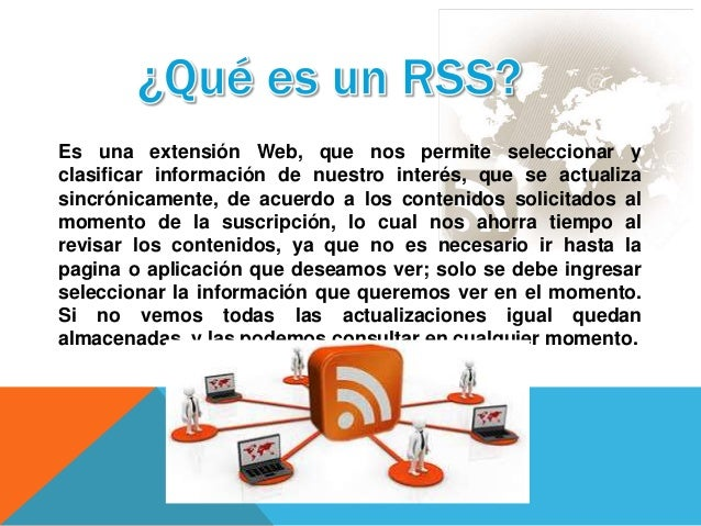 rss really simple syndication Rss, or really simple syndication, is a method of easily issuing alerts or feeds of new items published in a web log or on a website.