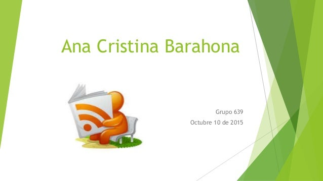 Ana Cristina Barahona Grupo 639 Octubre 10 de 2015
