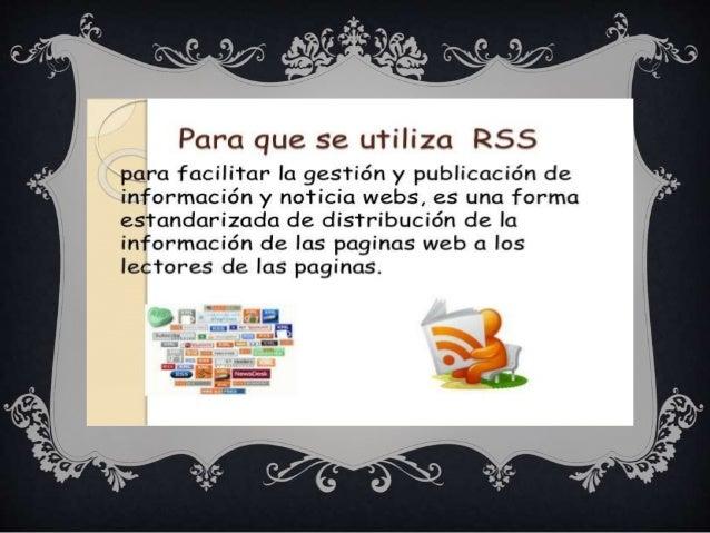 TIPOS DE LECTORES  Lectores RSS que se instalan directamente en el ordenador: son programas que se instalan en cada orden...