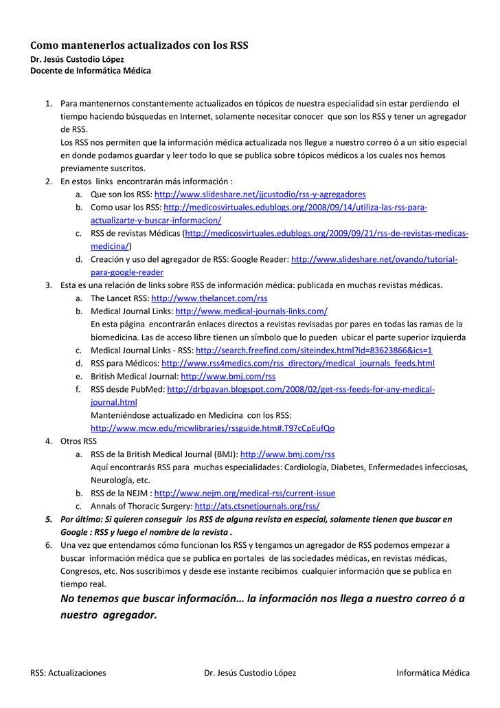 Como mantenerlos actualizados con los RSSDr. Jesús Custodio LópezDocente de Informática Médica   1. Para mantenernos const...