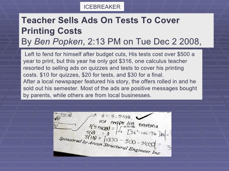 Teacher Sells Ads On Tests To Cover Printing Costs  By  Ben Popken , 2:13 PM on Tue Dec 2 2008,    Left to fend for himsel...