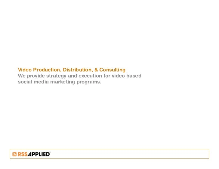 Video Production, Distribution,  Consulting We provide strategy and execution for video based social media marketing progr...
