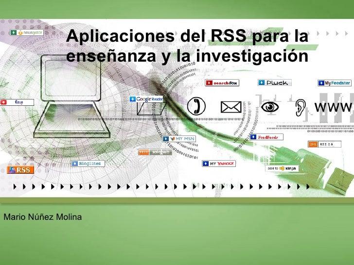 Aplicaciones del RSS para la enseñanza y la investigación Mario Núñez Molina