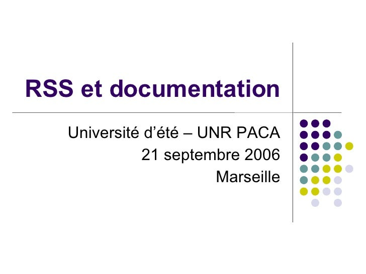 RSS et documentation Université d'été – UNR PACA 21 septembre 2006 Marseille