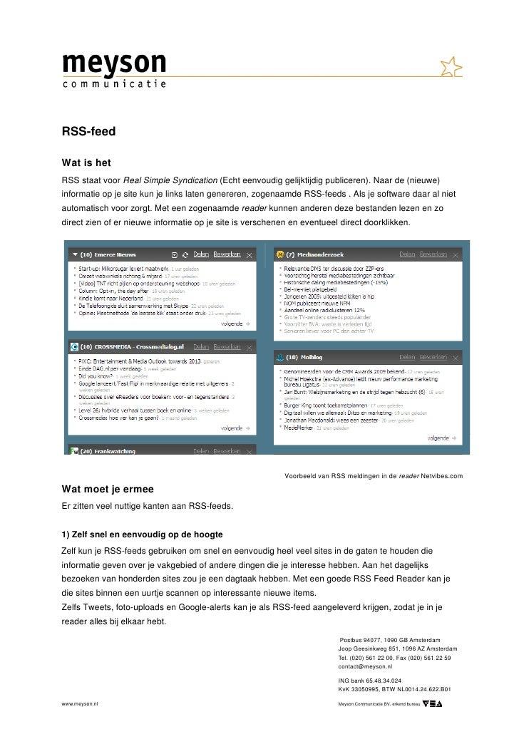 RSS-feed  Wat is het RSS staat voor Real Simple Syndication (Echt eenvoudig gelijktijdig publiceren). Naar de (nieuwe) inf...