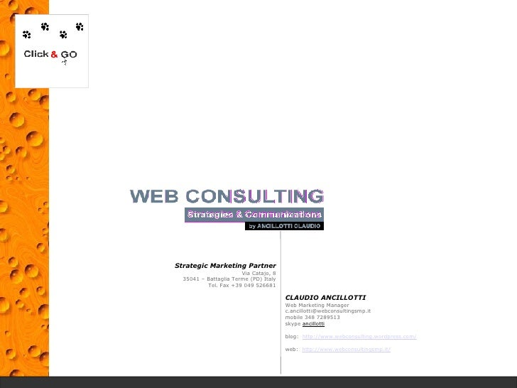 Strategic Marketing Partner Via Catajo, 8 35041 – Battaglia Terme (PD) Italy Tel. Fax +39 049 526681 CLAUDIO ANCILLOTTI We...