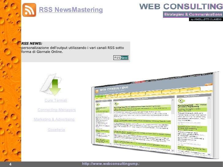 RSS NEWS:   personalizazione dell'output utilizzando i vari canali RSS sotto forma di Giornale Online. 4 http://www.webcon...
