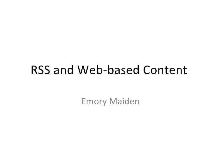 RSS and Web-based Content  Emory Maiden