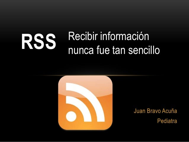 Recibir informaciónRSS   nunca fue tan sencillo                     Juan Bravo Acuña                             Pediatra