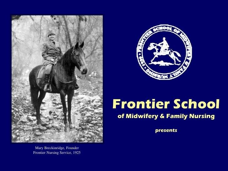 Frontier School<br />of Midwifery & Family Nursing<br />presents<br />Mary Breckinridge, Founder<br />Frontier Nursing Ser...