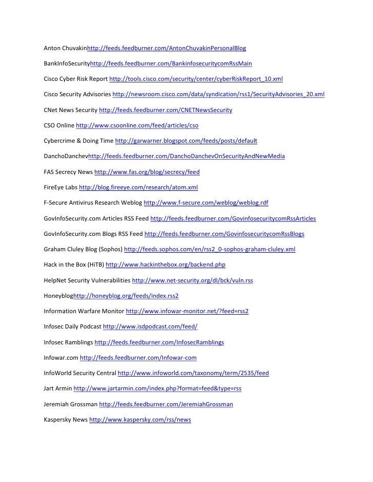 Anton Chuvakin http://feeds.feedburner.com/AntonChuvakinPersonalBlog<br />BankInfoSecurity http://feeds.feedburner.com/Ban...
