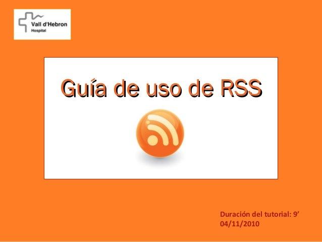 Guía de uso de RSSGuía de uso de RSS Duración del tutorial: 9' 04/11/2010