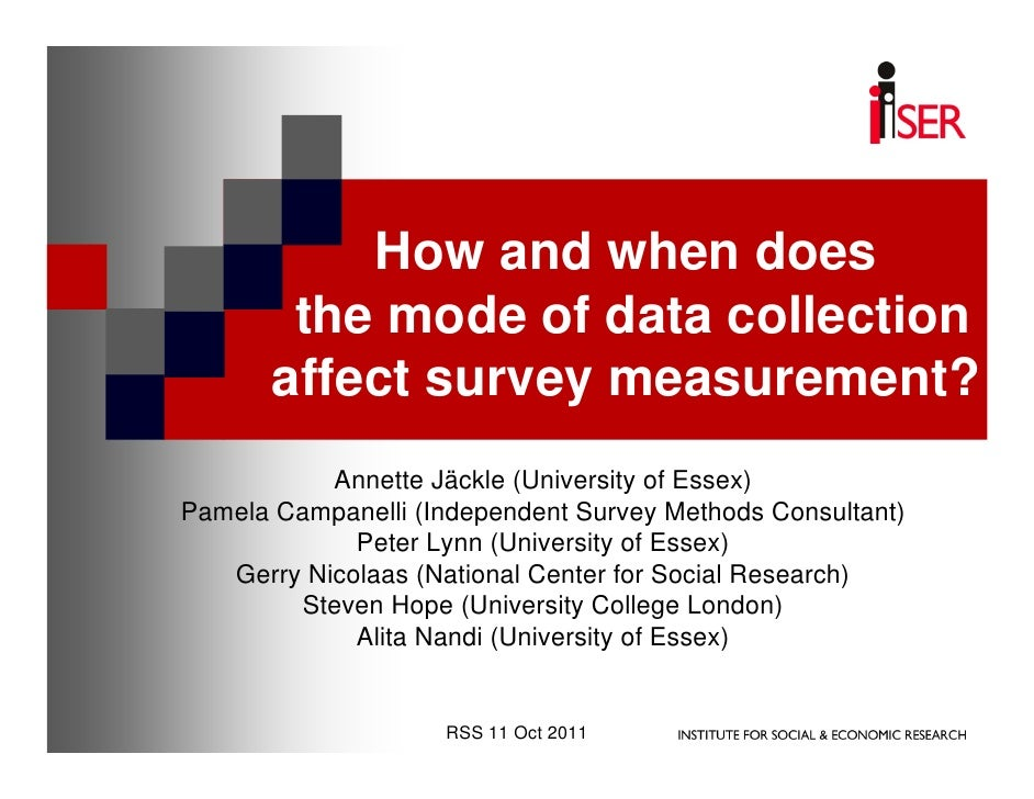 How and when does        the mode of data collection       affect survey measurement?           Annette Jäckle (University...