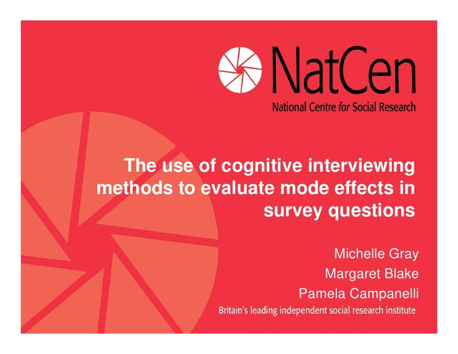 The use of cognitive interviewingmethods to evaluate mode effects in                  survey questions                    ...