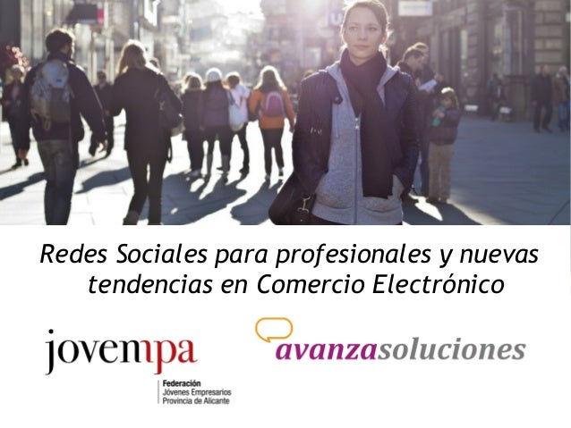 Redes Sociales para profesionales y nuevas tendencias en Comercio Electrónico