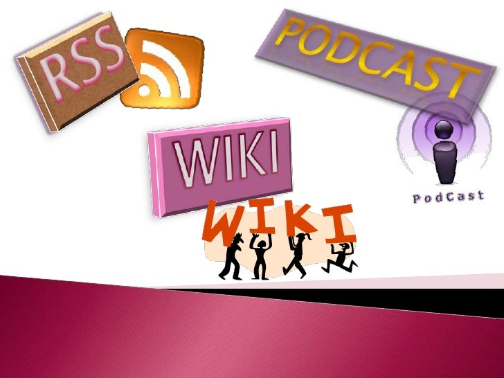 PODCAST<br />RSS<br />WIKI<br />