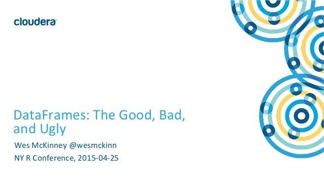 DataFrames: The Good, Bad, and Ugly