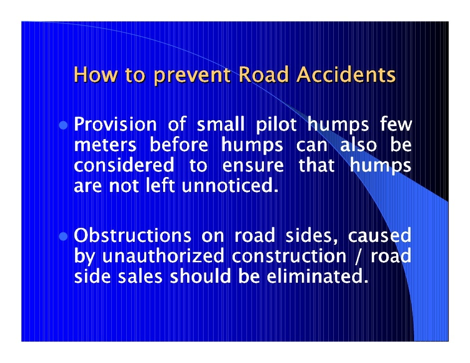 public speaking prevention of road acc Public health england exists to protect and improve the nation's health and   assisted by the child accident prevention trust, to prepare this report  there  are opportunities to address road safety issues from key stage 1 of the national.