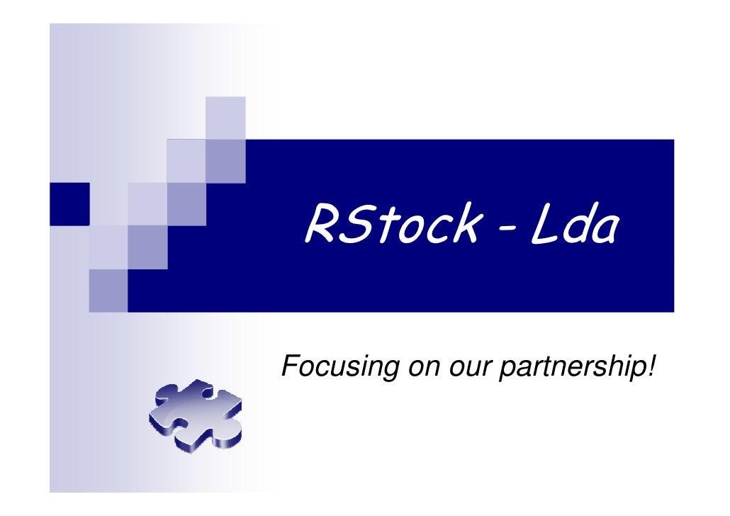 RStock - Lda  Focusing on our partnership!
