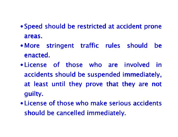 accident avoid essay follow rule traffic Because most traffic accidents are the product of several factors and (d) assisting the driver with warning and destination signs to avoid danger and confusion bad driving habits and road safety.