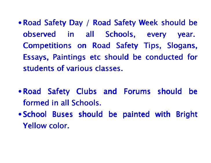 best essays on road safety Safe following distance – in all driving situations, the best way to avoid potential dangers is to position your vehicle where you have the best chance of seeing.