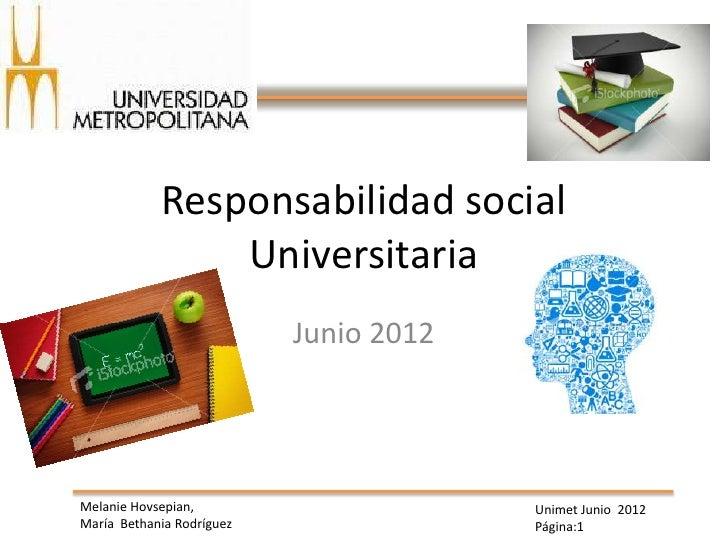 Responsabilidad social                Universitaria                           Junio 2012Melanie Hovsepian,                ...