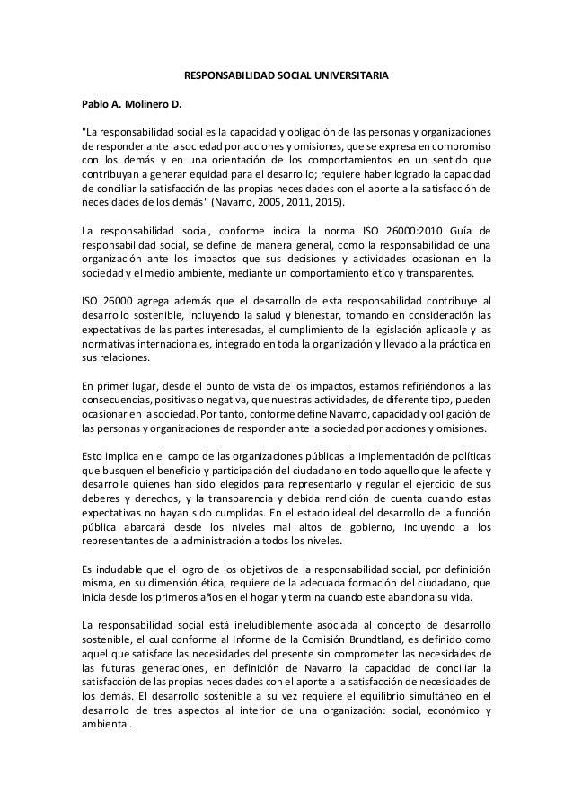 """RESPONSABILIDAD SOCIAL UNIVERSITARIA Pablo A. Molinero D. """"La responsabilidad social es la capacidad y obligación de las p..."""