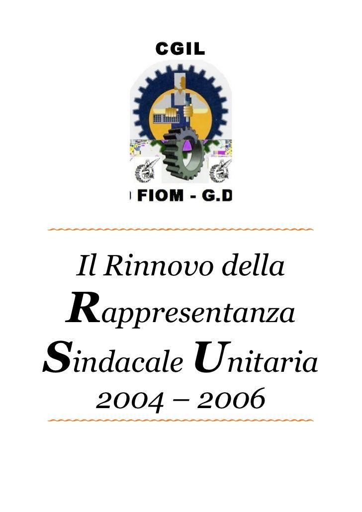 CGIL  Il Rinnovo della RappresentanzaSindacale Unitaria   2004 – 2006