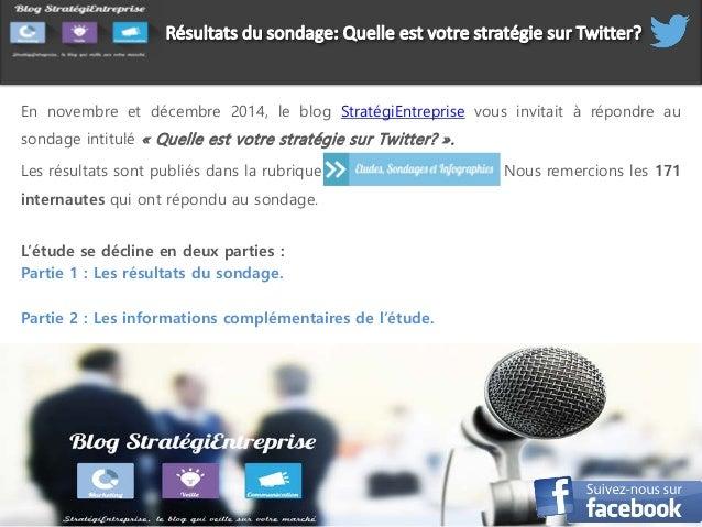En novembre et décembre 2014, le blog StratégiEntreprise vous invitait à répondre au sondage intitulé « Quelle est votre s...
