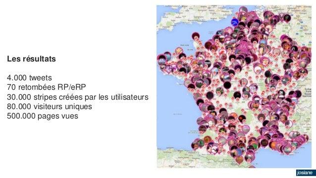 Les résultats  4.000 tweets  70 retombées RP/eRP  30.000 stripes créées par les utilisateurs  80.000 visiteurs uniques  50...