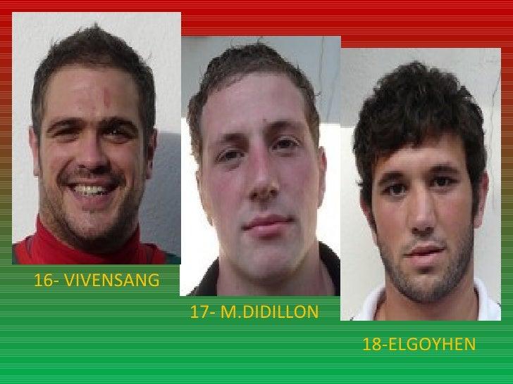 17- M.DIDILLON 18-ELGOYHEN 16- VIVENSANG