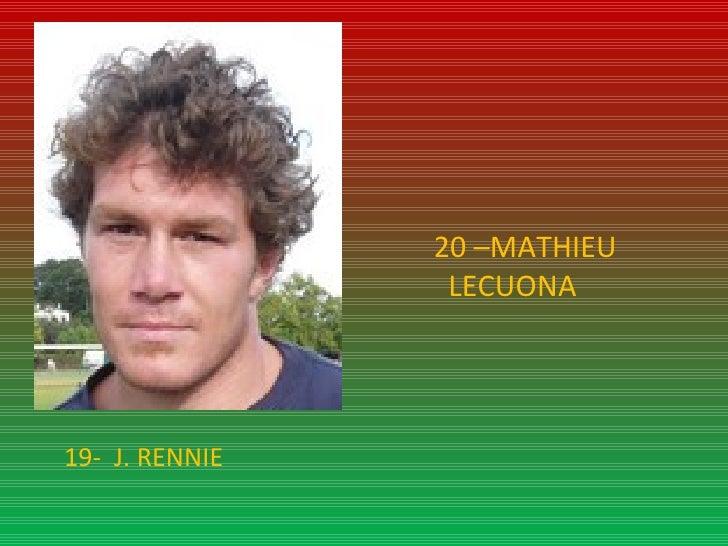 19-  J. RENNIE 20 –MATHIEU   LECUONA