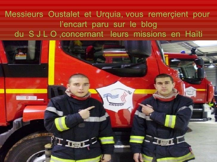 Messieurs  Oustalet  et  Urquia, vous  remerçient  pour  l'encart  paru  sur  le  blog du  S J L O ,concernant  leurs  mis...