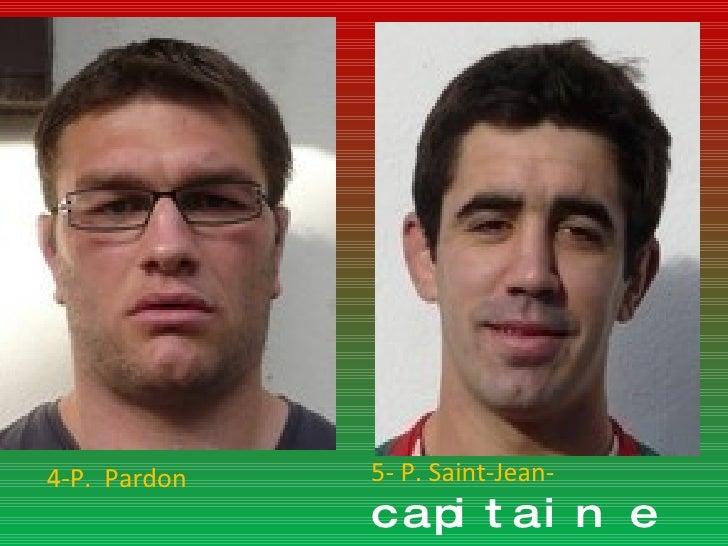 5- P. Saint-Jean-  capitaine 4-P.  Pardon