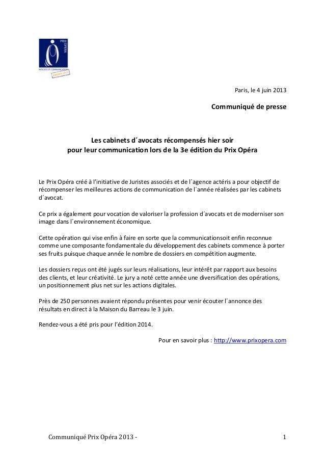 Communiqué Prix Opéra 2013 - 1Paris, le 4 juin 2013Communiqué de presseLes cabinets d´avocats récompensés hier soirpour le...