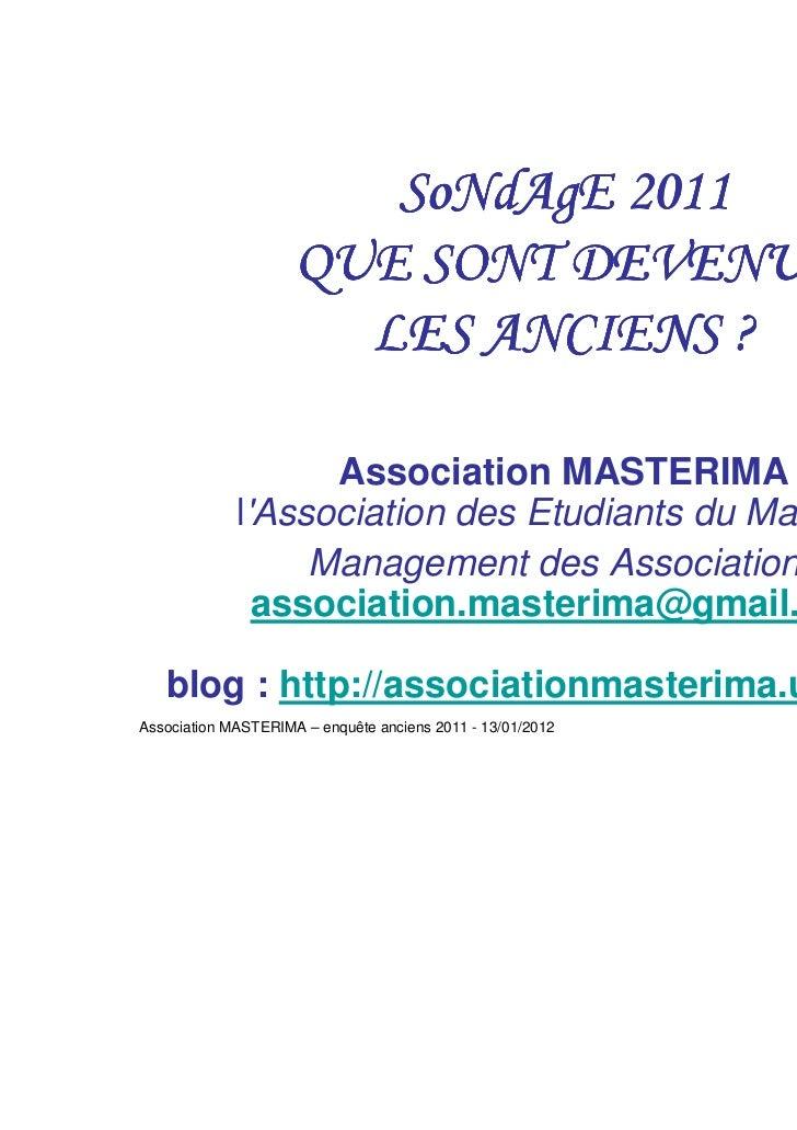 SoNdAgE 2011                     QUE SONT DEVENUS                       LES ANCIENS ?                   Association MASTER...