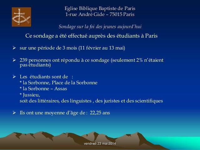 vendredi 23 mai 2014 Eglise Biblique Baptiste de Paris 1-rue André Gide – 75015 Paris Sondage sur la foi des jeunes aujour...