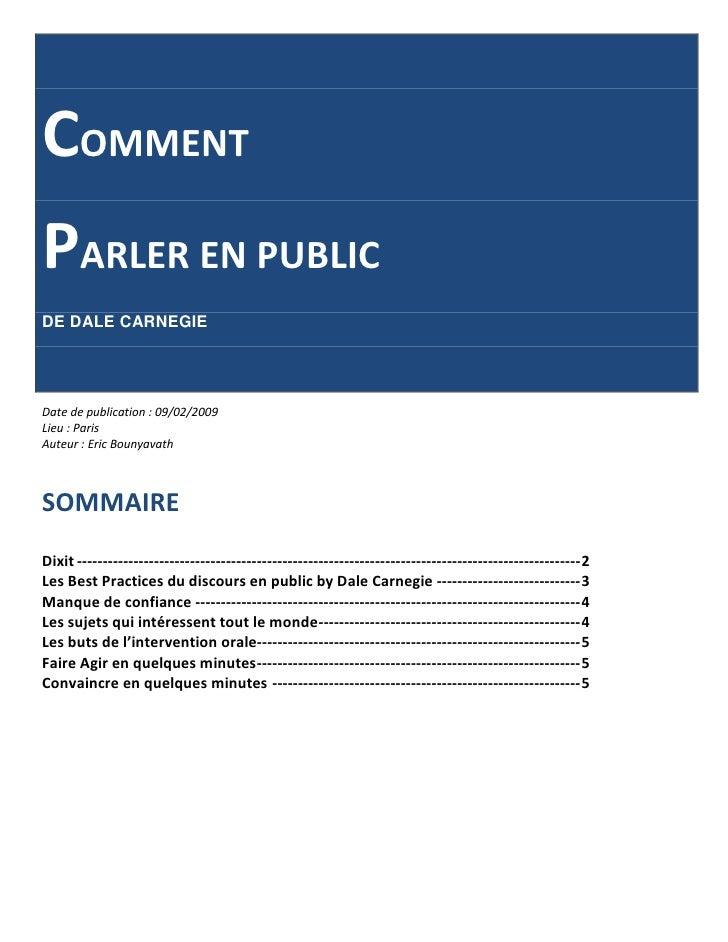 COMMENTPARLER EN PUBLICDE DALE CARNEGIEDate de publication : 09/02/2009Lieu : ParisAuteur : Eric BounyavathSOMMAIREDixit -...