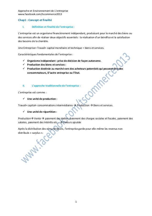 Approche et Environnement de L'entreprise www.facebook.com/tscommerce2013 1 Chap1 : Concept et finalité I. Définition et f...